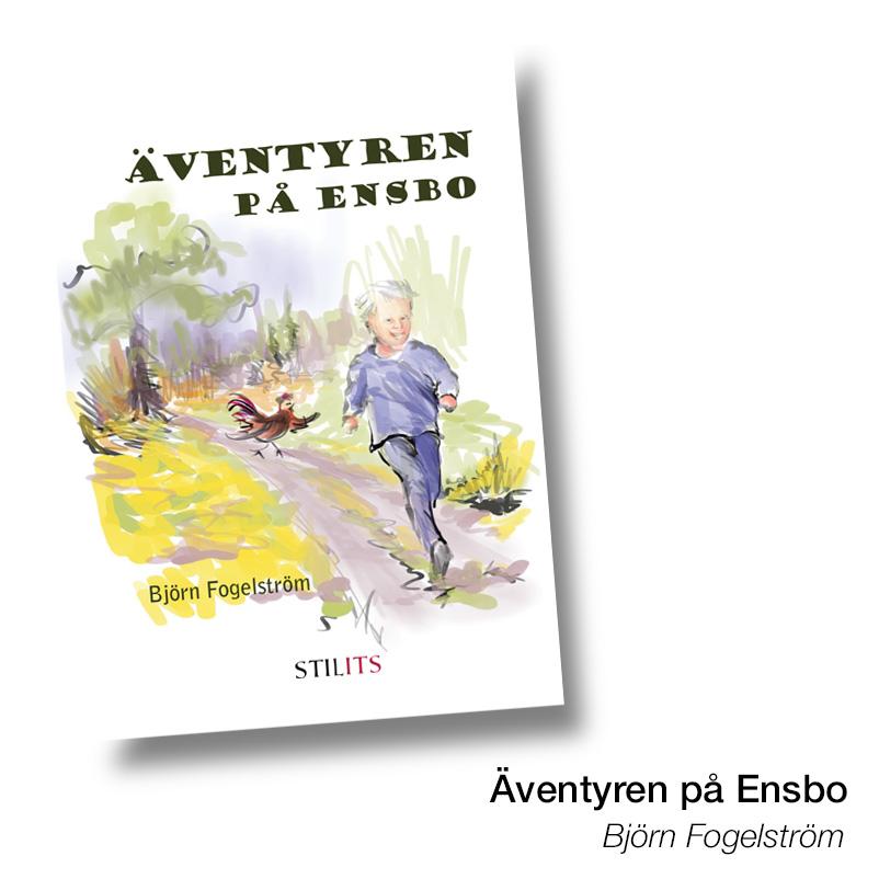 Äventyren på Ensbo – Fogelström ger ut barnbok på STILITS